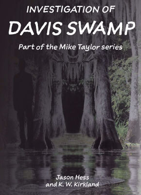 Picture of Investigation of Davis Swamp-Mike Taylor series Book 2 By Jason Hess and K W Kirkland