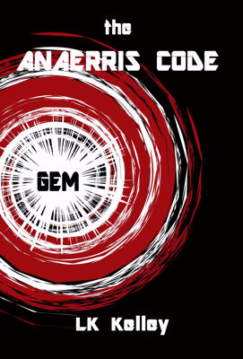 Picture of The Anaerris Code:  Gem - Book 1 By LK Kelley